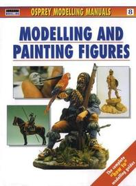 Modelling and Painting Figures by Jerry Scutts