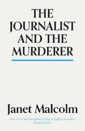 The Journalist And The Murderer by Janet Malcolm image