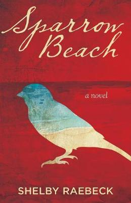 Sparrow Beach by Shelby Raebeck