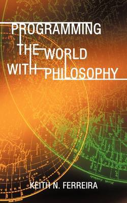 Programming the World with Philosophy by N Ferreira Keith N Ferreira image