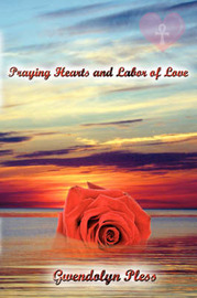 Praying Hearts and Labor of Love by Gwendolyn Pless image