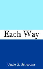 Each Way by Uncle , G. Sehcooms image