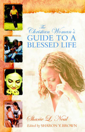 The Christian Woman's Guide to a Blessed Life by Sharie Neal image