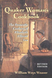A Quaker Woman's Cookbook by Elizabeth Ellicott Lea