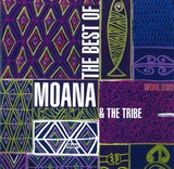 The Best Of Moana & The Tribes by Moana & The Tribes