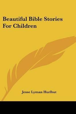 Beautiful Bible Stories for Children by Jesse Lyman Hurlbut image