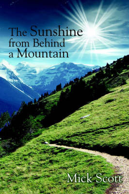 The Sunshine from Behind a Mountain by Mick Scott
