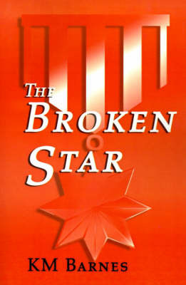 The Broken Star by K. M. Barnes