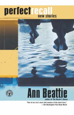 Perfect Recall by Ann Beattie