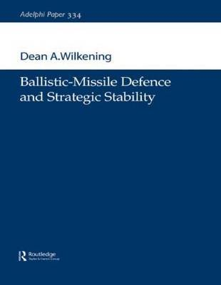 Ballistic-Missile Defence and Strategic Stability by Dean A. Wilkening image