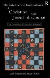 The Intellectual Foundations of Christian and Jewish Discourse by Bruce Chilton image