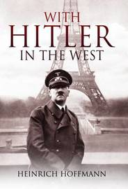 With Hitler in the West by Heinrich Hoffmann