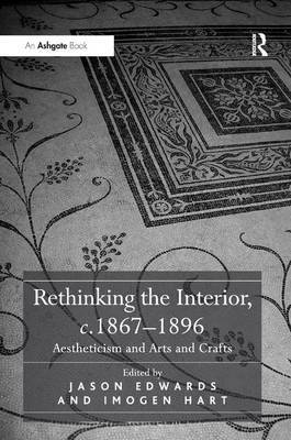 Rethinking the Interior, c. 1867-1896