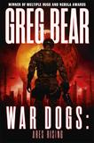 War Dogs by Greg Bear