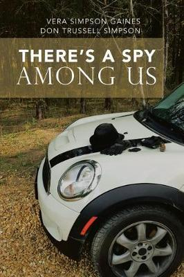 There's a Spy Among Us by Vera Gaines