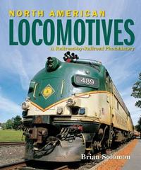 North American Locomotives by Brian Solomon
