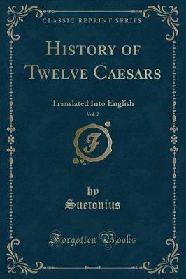 History of Twelve Caesars, Vol. 2 by Suetonius Suetonius image