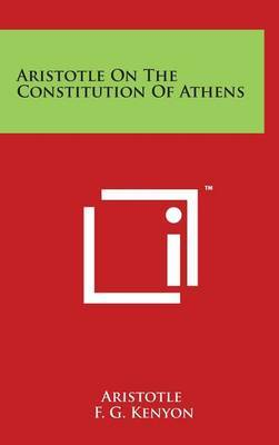 Aristotle On The Constitution Of Athens by * Aristotle