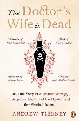 The Doctor's Wife Is Dead by Andrew Tierney