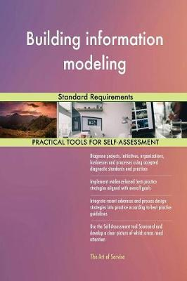 Building Information Modeling Standard Requirements by Gerardus Blokdyk image