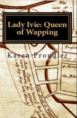 Lady Ivie: Queen of Wapping by Karen Proudler image