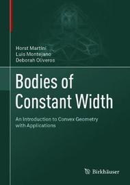Bodies of Constant Width by Horst Martini