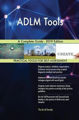 ADLM Tools A Complete Guide - 2019 Edition by Gerardus Blokdyk image