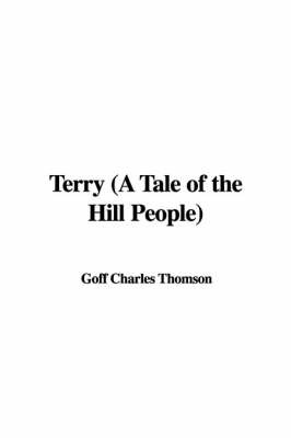 Terry (a Tale of the Hill People) by Goff Charles Thomson image