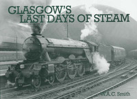 Glasgow's Last Days of Steam by W.A.C. Smith image