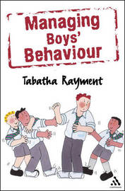 Managing Boys' Behaviour by Tabatha Rayment