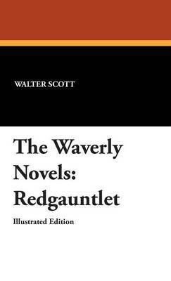 The Waverly Novels by Walter Scott