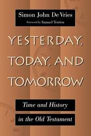 Yesterday, Today, and Tomorrow by Simon John DeVries