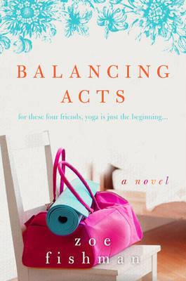Balancing Acts by Zoe Fishman