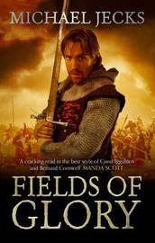 Fields of Glory by Michael Jecks
