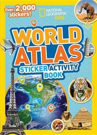 World Atlas Sticker Activity Book by National Geographic Kids