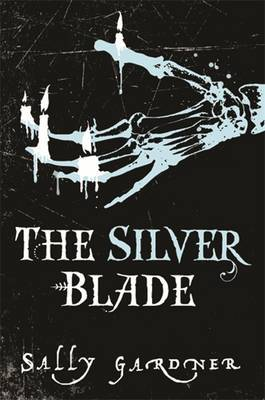 The Silver Blade by Sally Gardner image