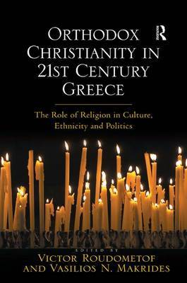 Orthodox Christianity in 21st Century Greece by Vasilios N Makrides image