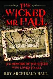 The Wicked Mr Hall by Roy Archibald Hall