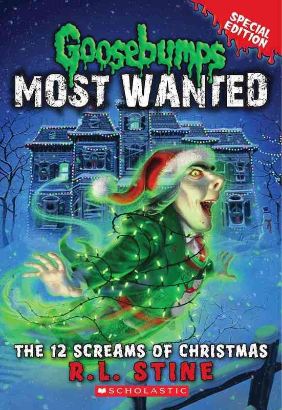 Goosebumps Most Wanted Special Edition: #2 12 Screams of Christmas by R.L. Stine