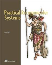 Practical Recommender Systems by Kim Falk