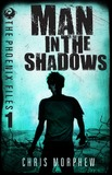 The Man In The Shadows by Chris Morphew