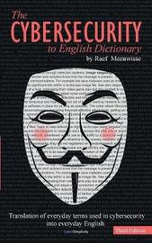 The Cybersecurity to English Dictionary by Raef Meeuwisse image