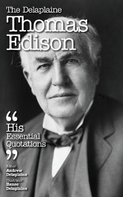 The Delaplaine Thomas Edison - His Essential Quotations by Andrew Delaplaine image