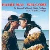 Haere Mai by Te Aute College/St Joseph's Maori Girls' College