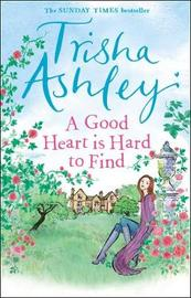 A Good Heart is Hard to Find by Trisha Ashley image