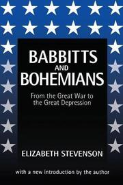 Babbitts and Bohemians from the Great War to the Great Depression by Elizabeth Stevenson