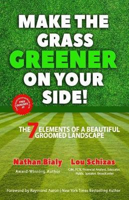 Make the Grass Greener on Your Side! by Lou Schizas