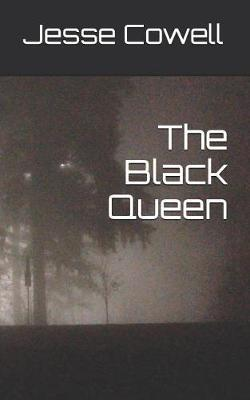 The Black Queen by Jesse Cowell