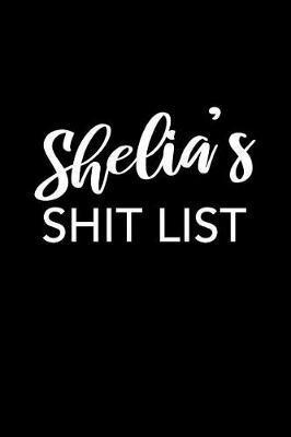 Shelia's Shit List by Shelia Name Notebooks