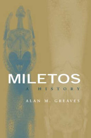 Miletos by Alan M. Greaves